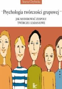 Psychologia twórczości grupowej - Chybicka Aneta