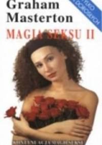 Masterton Graham - Magia seksu 2 czyli co zrobić by twojemu mężczyźnie było w łóżku jeszcze wspanialej