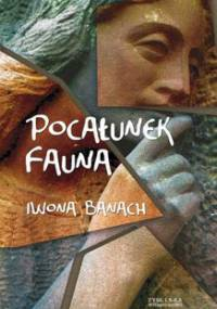 Pocałunek Fauna - Banach Iwona