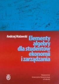 Malawski A. - Elementy algebry dla studentów ekonomii i zarządzania