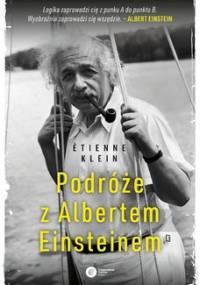 Podróże z Albertem Einsteinem - Klein Etienne