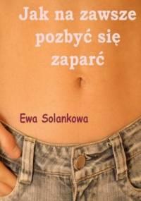 Jak na zawsze pozbyć się zaparć - Solankowa Ewa