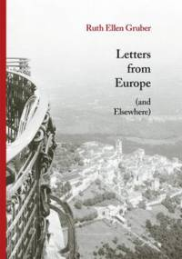 Letters from Europe (and Elsewhere) - Gruber Ruth Ellen