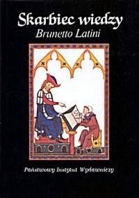 Brunetto Latini - Skarbiec Wiedzy
