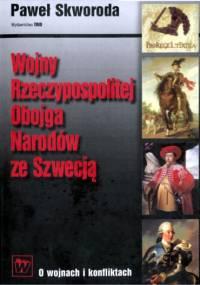 Paweł Skworoda - Wojny Rzeczypospolitej Obojga Narodów ze Szwecją [eBook PL]