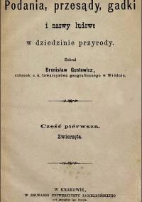 Bronisław Gustawicz - Podania, przesądy, gadki i nazwy ludowe w dziedzinie przyrody. Cz.1 i 2 (1881-1882)