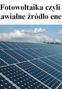 Fotowoltaika - czyli odnawialne źródło energii