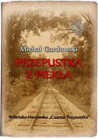 Przepustka z piekła - Gardowski Michał