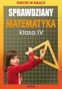 Sprawdziany. Matematyka. Klasa 4. Sukces w nauce - Figat-Jeziorska Agnieszka
