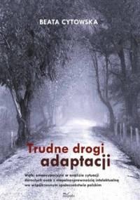 Trudne drogi adaptacji - Cytowska Beata