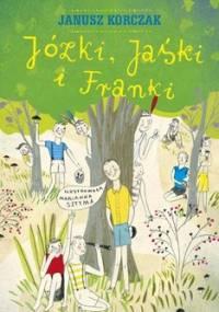 Józki, Jaśki i Franki - Korczak Janusz