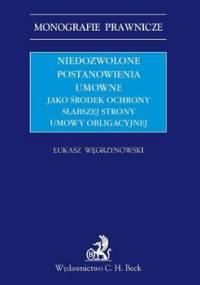 Niedozwolone Postanowienia Umowne Jako Środek Ochrony Słabszej Strony Umowy Obligacyjnej - Węgrzynowski Łukasz