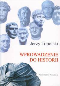 Jerzy Topolski - Wprowadzenie do historii