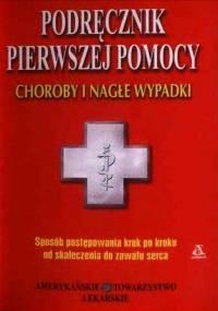 Podręcznik pierwszej pomocy - choroby i nagłe wypadki
