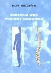 Wilczyński J. - Korekcja wad postawy człowieka