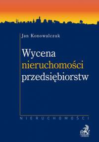 Wycena nieruchomości przedsiębiorstw - Konowalczuk Jan