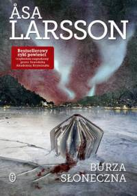 Burza słoneczna. Rebeka Martinsson. Tom 1 - Larsson Asa