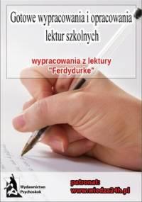 """Wypracowania - Witold Gombrowicz """"Ferdydurke"""" - Opracowanie zbiorowe"""