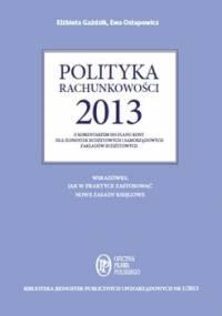 Polityka rachunkowości 2013 z komentarzem do planu kont dla jednostek budżetowych i samorządowych zakładów budżetowych - Gaździk Elżbieta