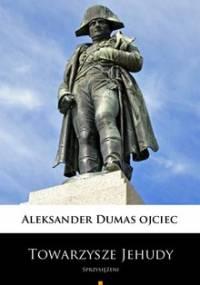 Towarzysze Jehudy - Dumas Aleksander