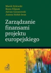 Zarządzanie finansami projektu europejskiego - Hołub-Iwan Joanna, Guranowski Adrian, Filipiak Beata, Dylewski Marek