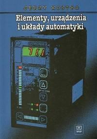 Kostro J. - Elementy, urządzenia i układy automatyki