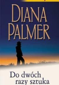 Do dwóch razy sztuka - Palmer Diana