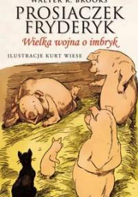 Prosiaczek Fryderyk. Wielka wojna o imbryk - Brooks Walter R.