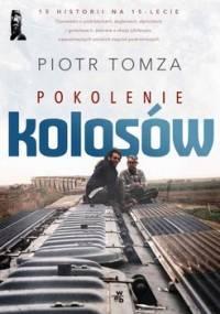 Pokolenie kolosów - Tomza Piotr