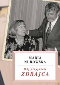 Mój przyjaciel zdrajca - Nurowska Maria