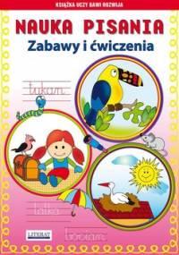 Nauka pisania. Zabawy i ćwiczenia - Guzowska Beata
