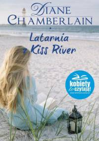 Latarnia z Kiss River. Kiss River. Tom 2 - Chamberlain Diane