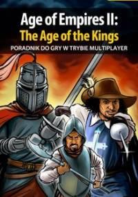 Age of Empires 2: The Age of the Kings - Multiplayer - poradnik do gry - Okoń Artur MAO