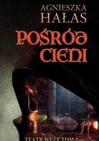 Hałas Agnieszka  - Posród cieni