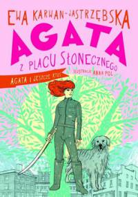 Agata i jeszcze ktoś. Edycja z autografem - Karwan-Jastrzębska Ewa