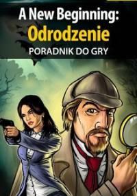 A New Beginning: Odrodzenie - poradnik do gry - Michałowska Katarzyna Kayleigh