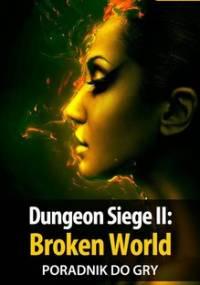 Dungeon Siege 2: Broken World - poradnik do gry - Rzepecki Krystian GRG