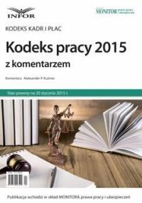 Kodeks pracy 2015 z komentarzem - Kuźniar Aleksander