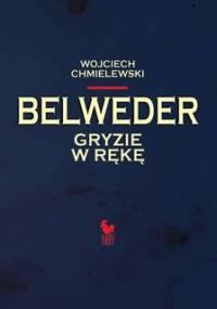 Belweder gryzie w rękę - Chmielewski Wojciech
