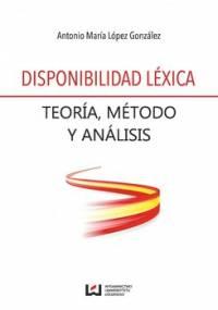 Disponibilidad lexica. Teoria, metodo y analisis - Gonzalez Antonio Maria Lopez