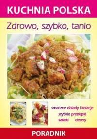 Zdrowo, szybko, tanio. Kuchnia polska. Poradnik - Skwira Karol, Strzelczyńska Marzena