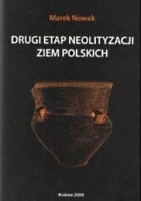 Nowak M. - Drugi etap neolityzacji ziem polskich