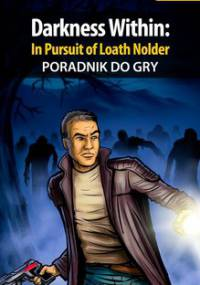 Darkness Within: In Pursuit of Loath Nolder - poradnik do gry - Borecka Julia Brenda