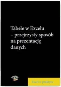 Tabele w Excelu – przejrzysty sposób na prezentację danych - Próchnicki Wojciech