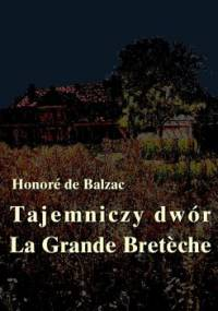 Tajemniczy dwór. La Grande Bretèche - De Balzac Honore