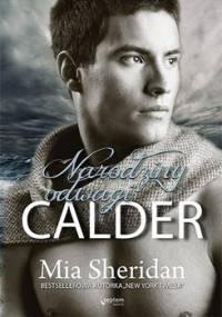 A Sign of Love. Tom 1. Calder. Narodziny odwagi - Sheridan Mia