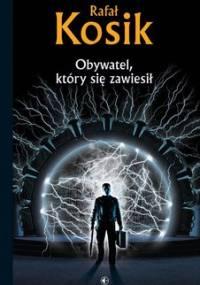 Obywatel, który się zawiesił - Kosik Rafał