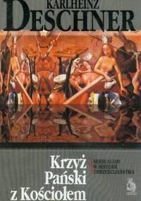 Karlheinz Deschner - Krzyż pański z kościołem: Seksualizm w historii chrześcijaństwa [eBook PL]