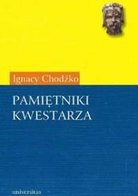 Pamiętniki kwestarza - Chodźko Ignacy