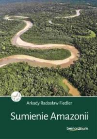 Sumienie Amazonii - Fiedler Arkady Radosław